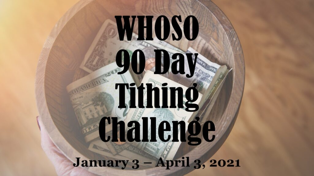 Click image above to sign up for the WHOSO 90 Day Tithing Challenge!!